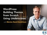 WordPress - Building Themes from Scratch Using Underscores