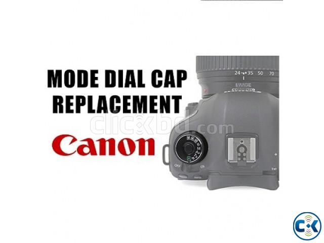Replacement Dial Mode For Canon 5D Mark III Canon 6D Cam. | ClickBD large image 0