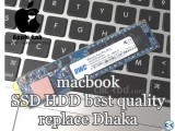 macbook SSD HDD best quality replace Dhaka